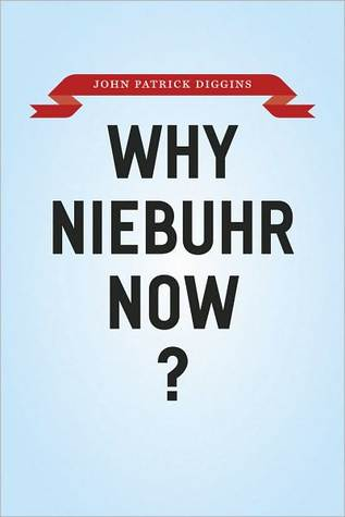 Why Niebuhr Now (or Not)?