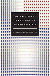 Symposium on William E. Connolly's 'Capitalism and Christianity, American Style'