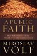 Miroslav Volf on Public Faith