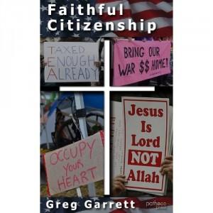 Faithful Citizenship, by Greg Garrett