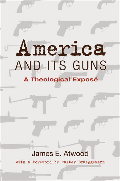 America's Guns, the Golden Calf — James Atwood