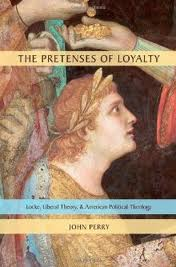 "Liberal Amnesia: Review of ""The Pretenses of Loyalty,"" Pt. 1"