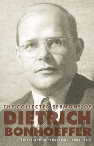 """""""Overcoming Fear,"""" A Sermon by Dietrich Bonhoeffer"""