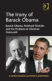 The Irony of Barack Obama, by R. Ward Holder and Peter Josephson