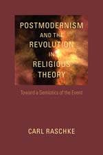 Postmodernism and the Revolution in Religious Theory — Carl Raschke
