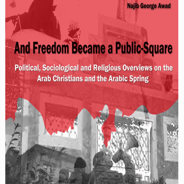 And Freedom Became a Public Square — Najib G. Awad