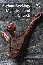 New Book: Asylum-Seeking, Migration and Church — Susanna Snyder