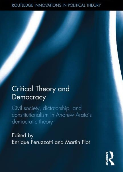 Book Preview – Towards a Post-Sovereign Foundational Politics: On Critical Theory and Democracy, edited by Enrique Peruzzotti and Martín Plot