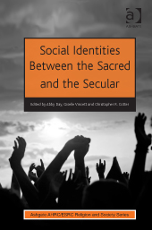 Book Preview – Social Identities Between the Sacred and the Secular, edited by Day, Vincett and Cotter