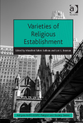 Book Preview – Varieties of Religious Establishment, edited by Winnifred Sullivan and Lori Beaman