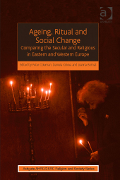 Book Preview – Ageing, Ritual and Social Change, edited by Coleman, Koleva and Bornat