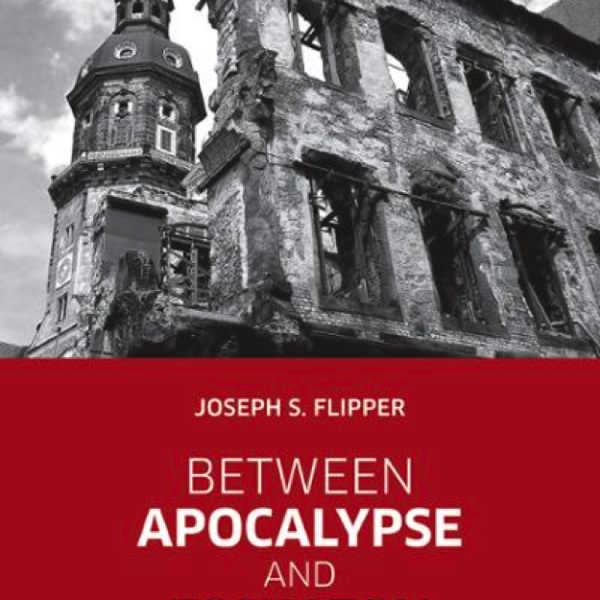 Between Apocalypse and Eschaton: History and Eternity in Henri de Lubac (Joseph S. Flipper)