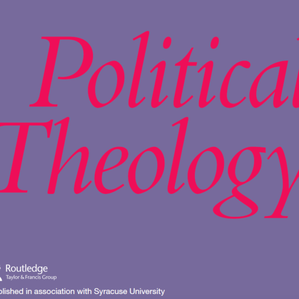 Announcing Vol. 17, No. 4 of POLITICAL THEOLOGY