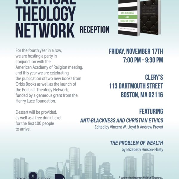 Annual Reception For Political Theology At 2017 AAR-SBL Meeting – You Are Cordially Invited