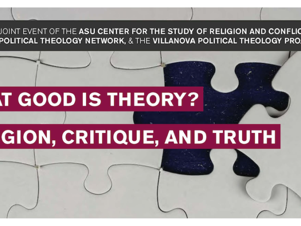 PTN Event: What Good is Theory? Religion, Critique, and Truth